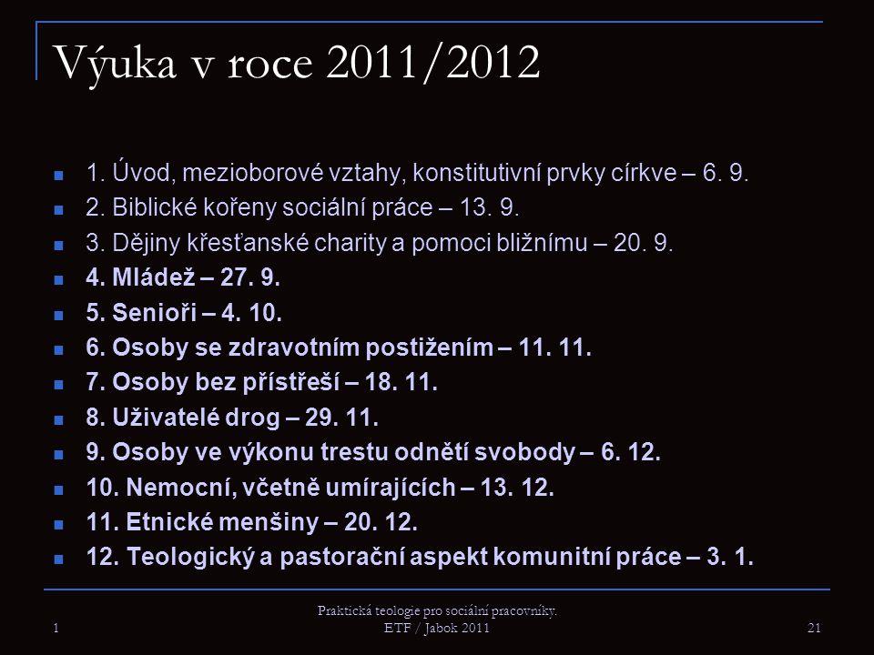 Výuka v roce 2011/2012 1.Úvod, mezioborové vztahy, konstitutivní prvky církve – 6.