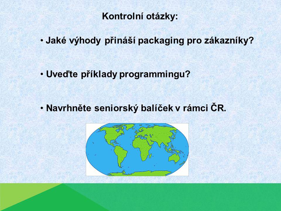 Kontrolní otázky: Jaké výhody přináší packaging pro zákazníky? Uveďte příklady programmingu? Navrhněte seniorský balíček v rámci ČR.