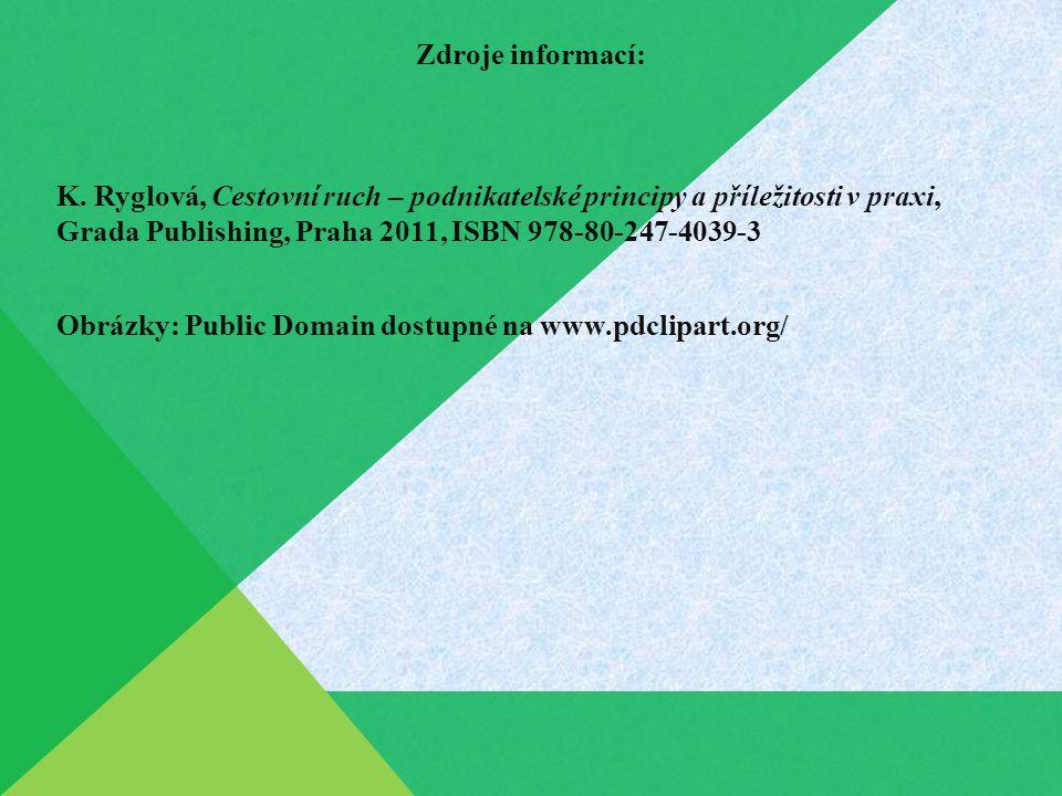 Zdroje informací: K. Ryglová, Cestovní ruch – podnikatelské principy a příležitosti v praxi, Grada Publishing, Praha 2011, ISBN 978-80-247-4039-3 Obrá