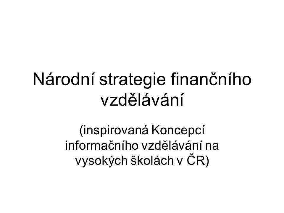 Národní strategie finančního vzdělávání (inspirovaná Koncepcí informačního vzdělávání na vysokých školách v ČR)