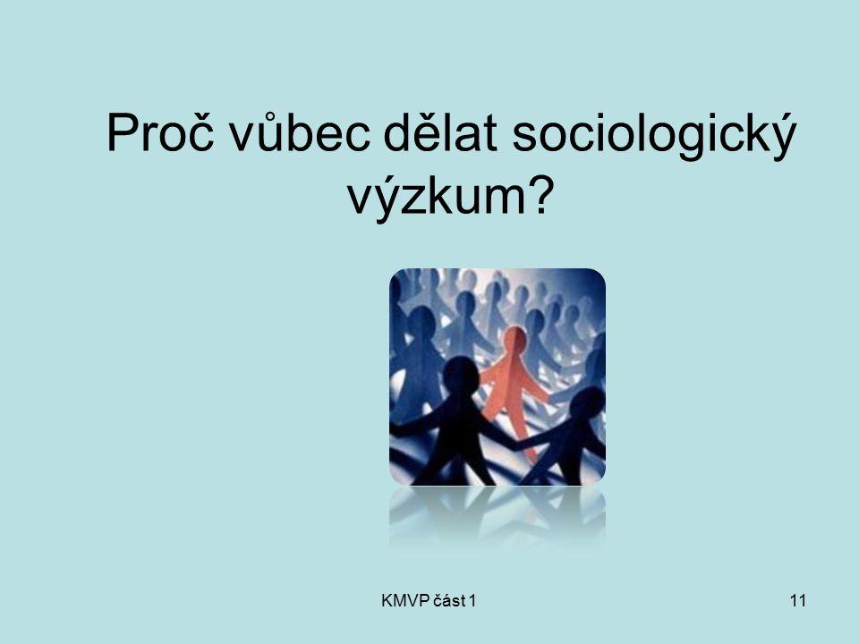 KMVP část 111 Proč vůbec dělat sociologický výzkum?