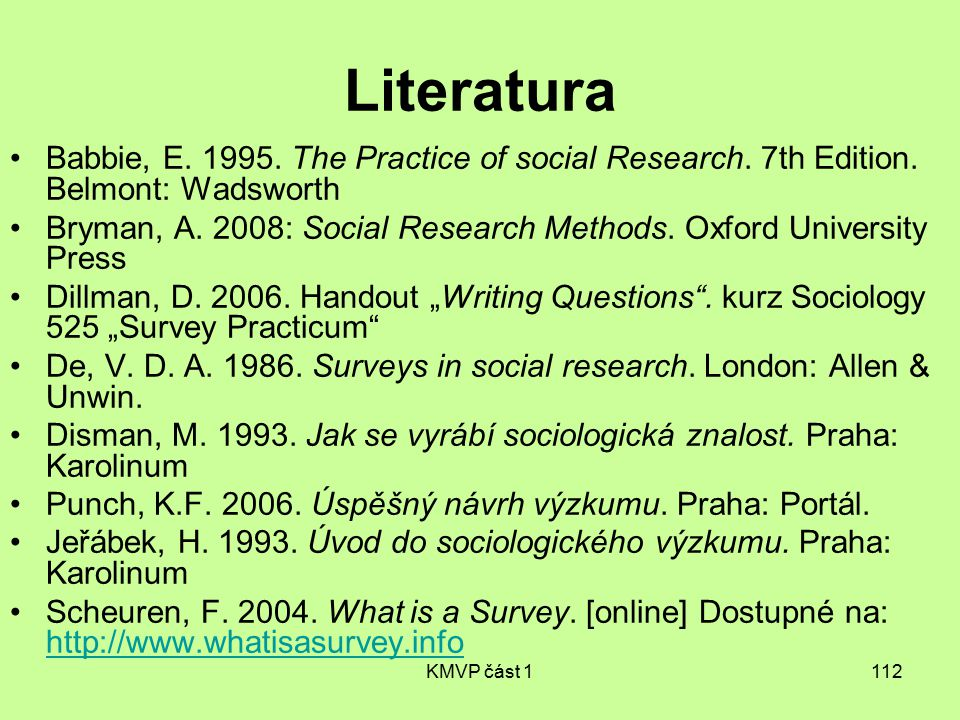 KMVP část 1112 Literatura Babbie, E.1995. The Practice of social Research.