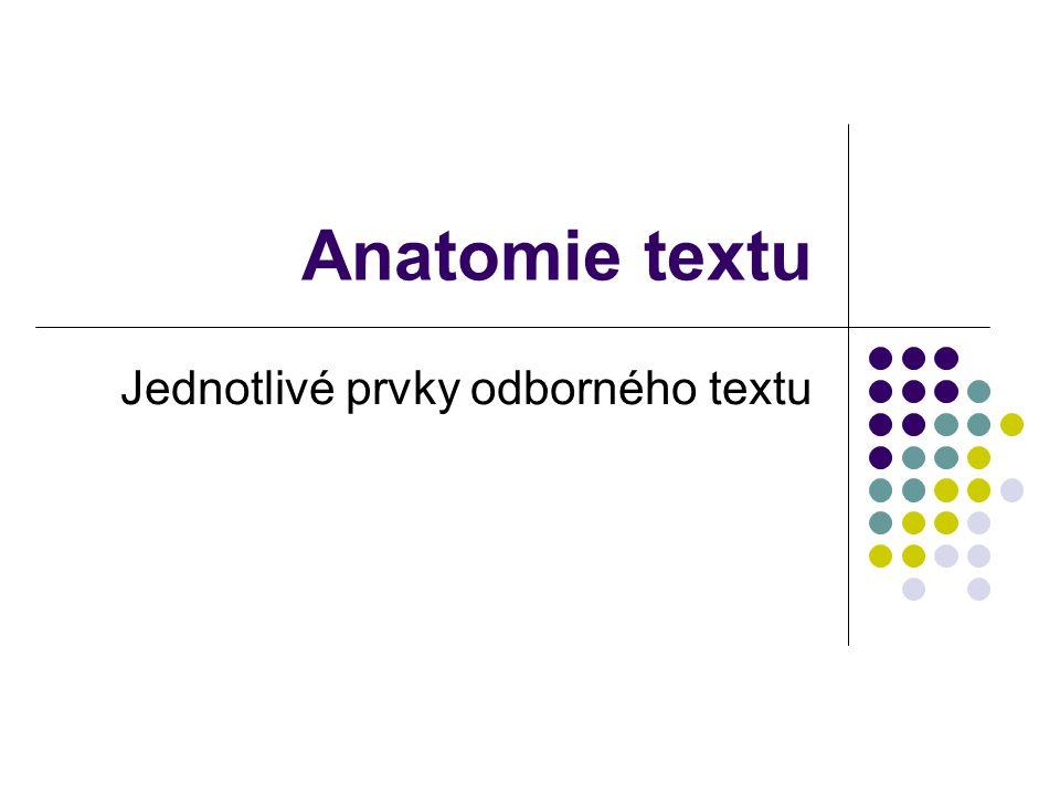 Anatomie textu Jednotlivé prvky odborného textu