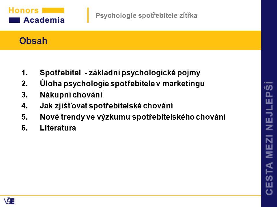 1.Spotřebitel - základní psychologické pojmy 2.Úloha psychologie spotřebitele v marketingu 3.Nákupní chování 4.Jak zjišťovat spotřebitelské chování 5.