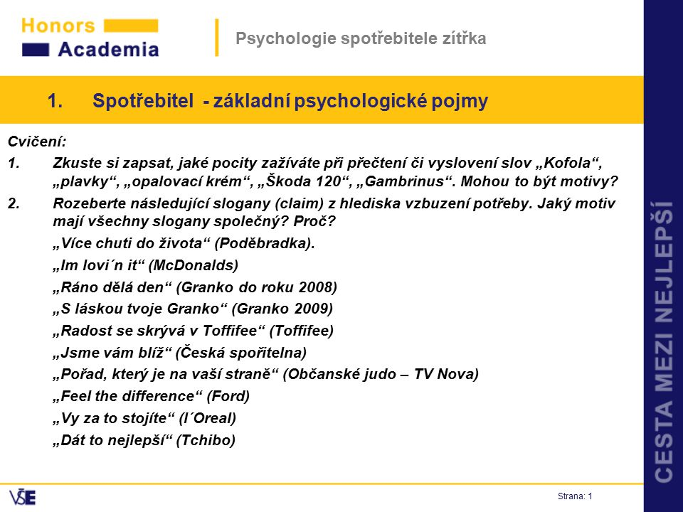 """Psychologie spotřebitele zítřka Cvičení: 1.Zkuste si zapsat, jaké pocity zažíváte při přečtení či vyslovení slov """"Kofola"""", """"plavky"""", """"opalovací krém"""","""
