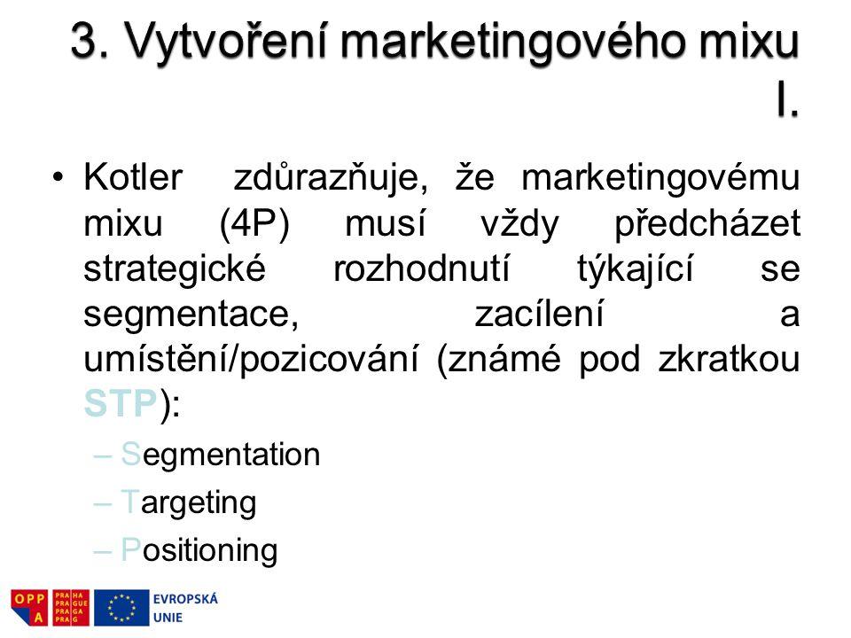 Kotler zdůrazňuje, že marketingovému mixu (4P) musí vždy předcházet strategické rozhodnutí týkající se segmentace, zacílení a umístění/pozicování (zná