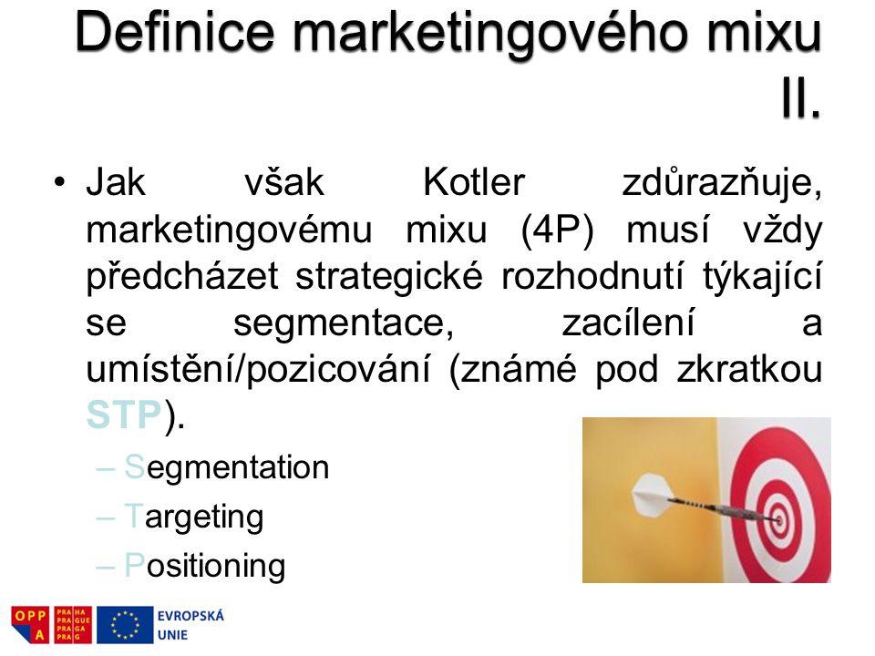 Jak však Kotler zdůrazňuje, marketingovému mixu (4P) musí vždy předcházet strategické rozhodnutí týkající se segmentace, zacílení a umístění/pozicován