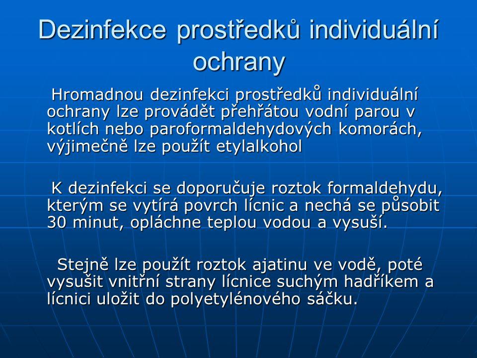 Dezinfekce prostředků individuální ochrany Hromadnou dezinfekci prostředků individuální ochrany lze provádět přehřátou vodní parou v kotlích nebo paro