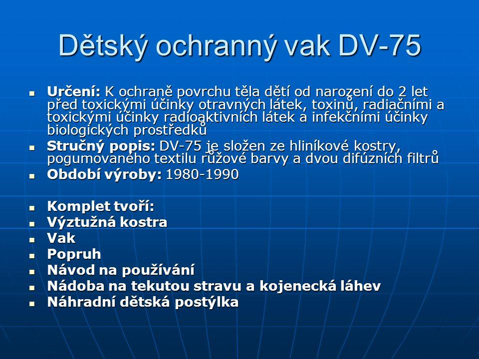 Dětský ochranný vak DV-75 Určení: K ochraně povrchu těla dětí od narození do 2 let před toxickými účinky otravných látek, toxinů, radiačními a toxický