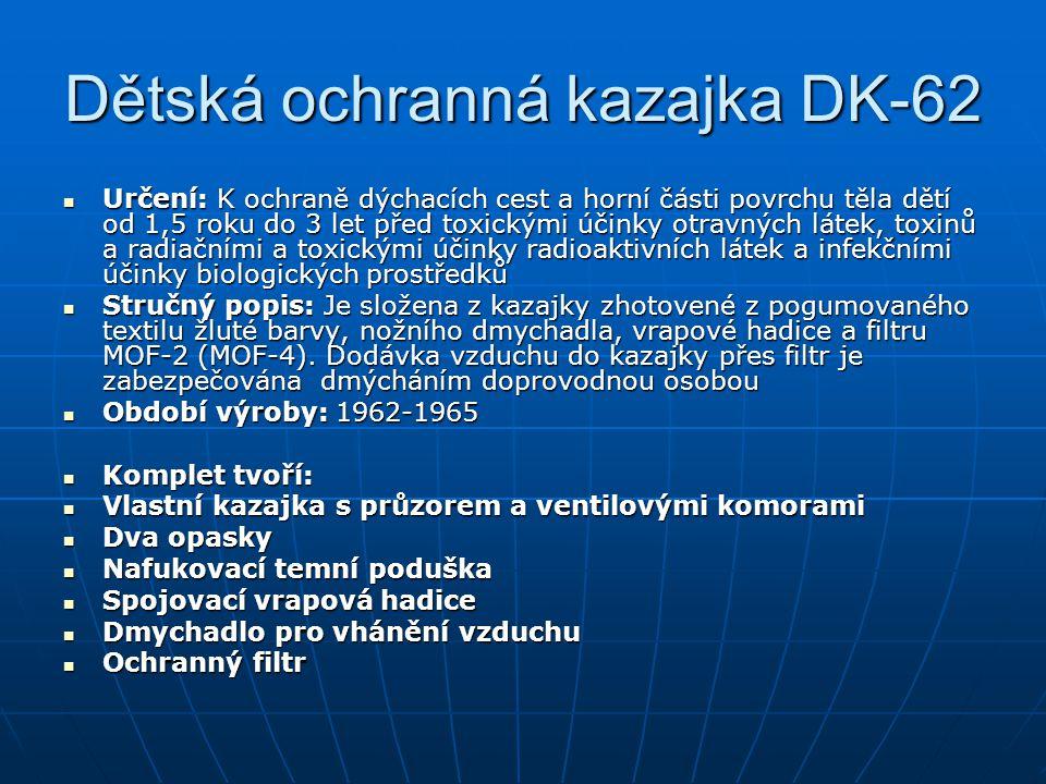 Dětská ochranná kazajka DK-62 Určení: K ochraně dýchacích cest a horní části povrchu těla dětí od 1,5 roku do 3 let před toxickými účinky otravných lá