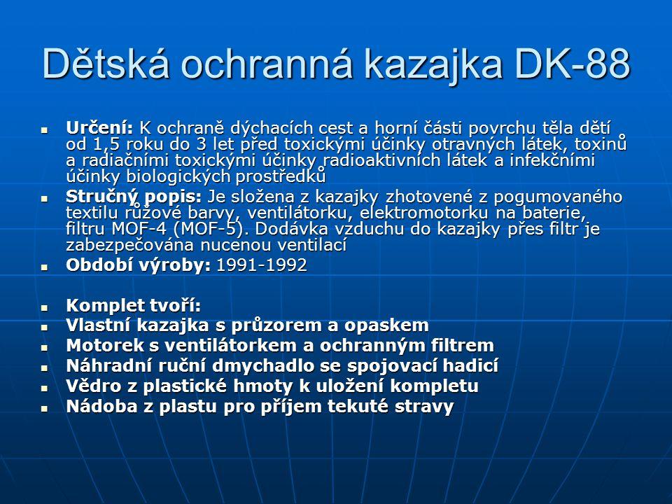 Dětská ochranná kazajka DK-88 Určení: K ochraně dýchacích cest a horní části povrchu těla dětí od 1,5 roku do 3 let před toxickými účinky otravných lá