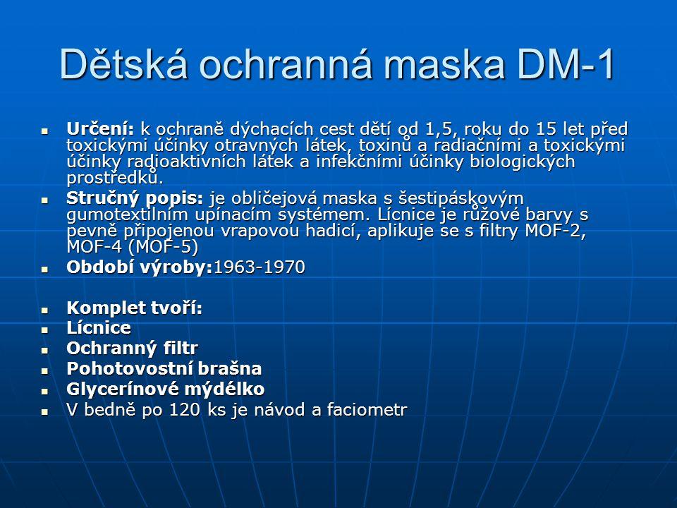 Dětská ochranná maska DM-1 Určení: k ochraně dýchacích cest dětí od 1,5, roku do 15 let před toxickými účinky otravných látek, toxinů a radiačními a t