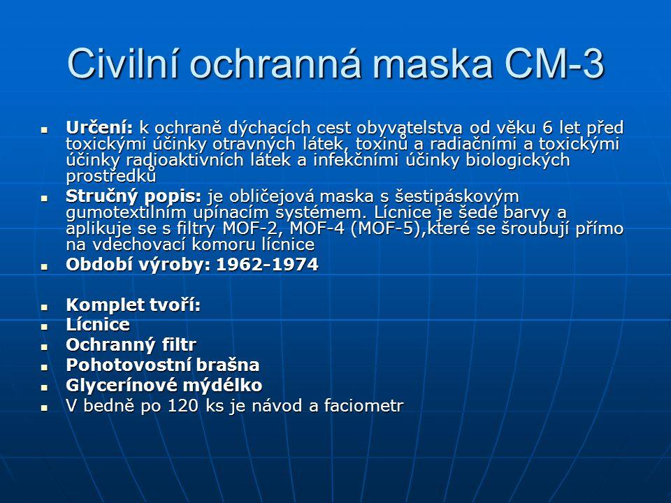 Civilní ochranná maska CM-3 Určení: k ochraně dýchacích cest obyvatelstva od věku 6 let před toxickými účinky otravných látek, toxinů a radiačními a t