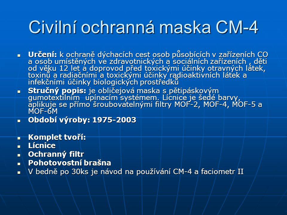 Civilní ochranná maska CM-4 Určení: k ochraně dýchacích cest osob působících v zařízeních CO a osob umístěných ve zdravotnických a sociálních zařízení