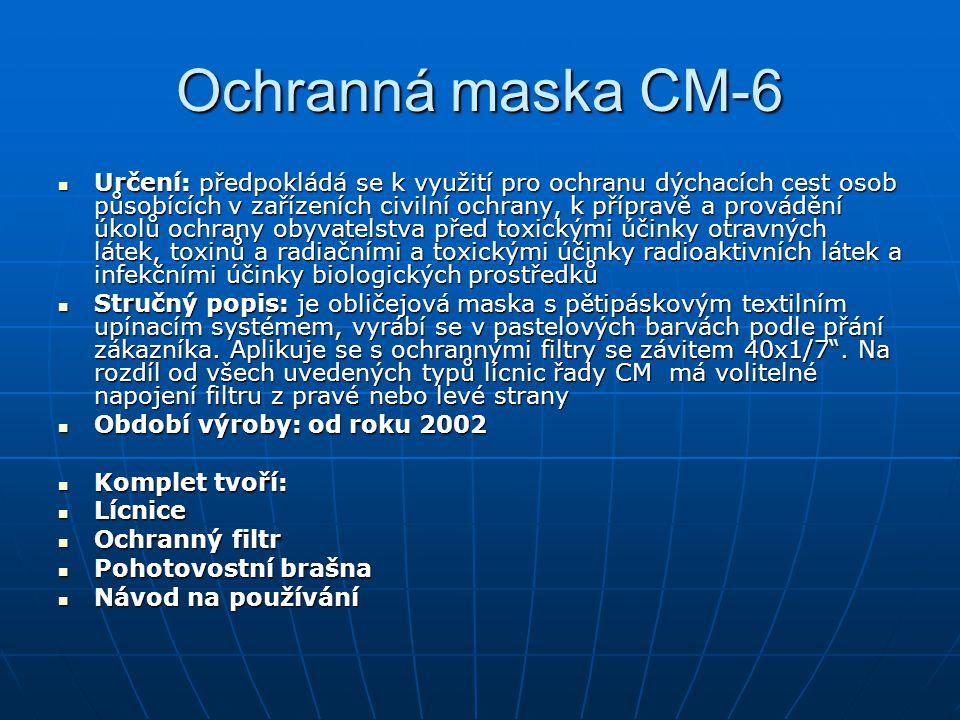 Ochranná maska CM-6 Určení: předpokládá se k využití pro ochranu dýchacích cest osob působících v zařízeních civilní ochrany, k přípravě a provádění ú
