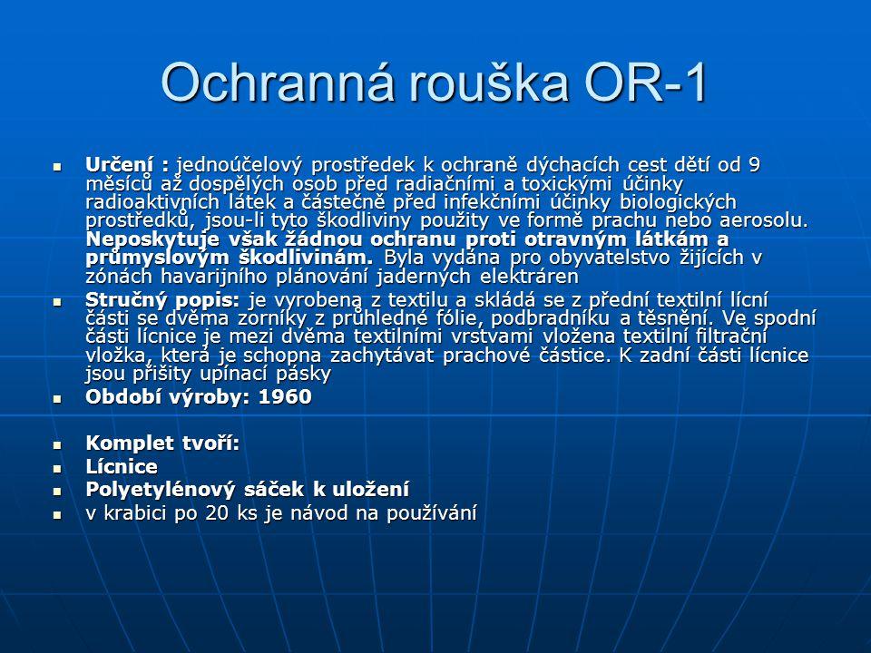 Ochranná rouška OR-1 Určení : jednoúčelový prostředek k ochraně dýchacích cest dětí od 9 měsíců až dospělých osob před radiačními a toxickými účinky r