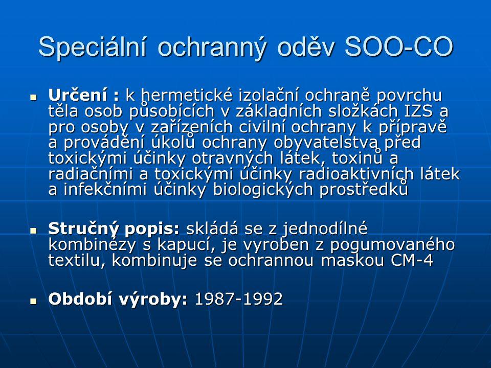 Speciální ochranný oděv SOO-CO Určení : k hermetické izolační ochraně povrchu těla osob působících v základních složkách IZS a pro osoby v zařízeních