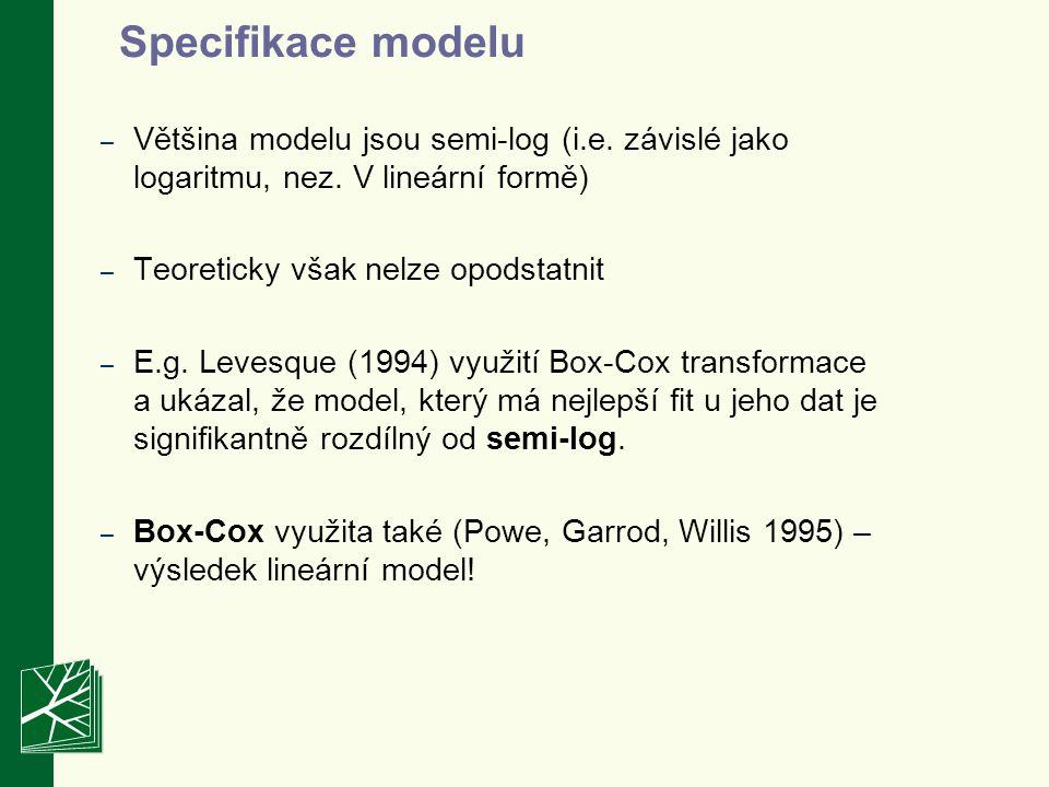 – Většina modelu jsou semi-log (i.e. závislé jako logaritmu, nez. V lineární formě) – Teoreticky však nelze opodstatnit – E.g. Levesque (1994) využití