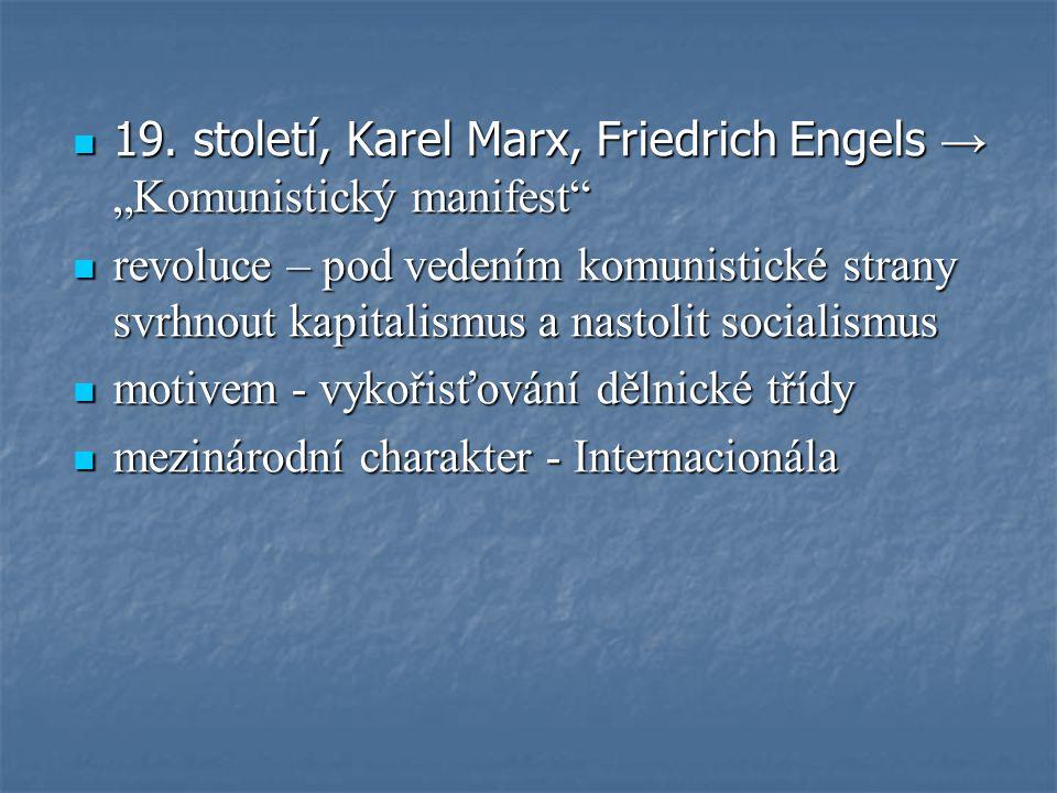 """19. století, Karel Marx, Friedrich Engels → """"Komunistický manifest"""" 19. století, Karel Marx, Friedrich Engels → """"Komunistický manifest"""" revoluce – pod"""