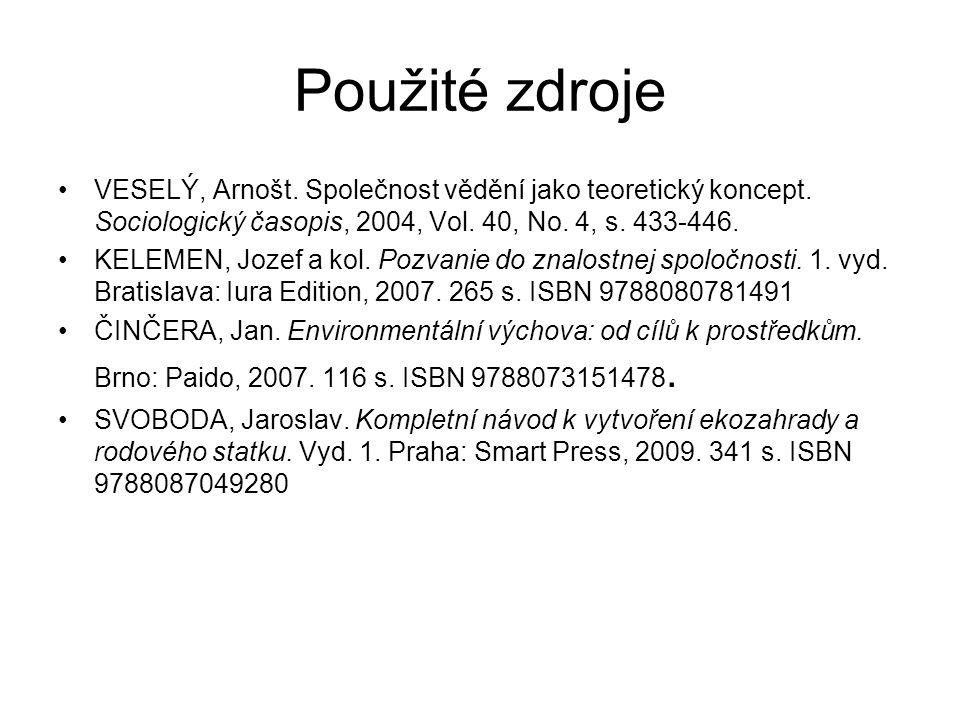 Použité zdroje VESELÝ, Arnošt. Společnost vědění jako teoretický koncept.