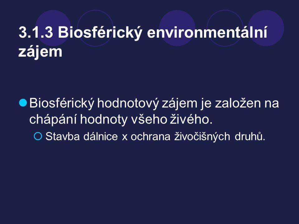3.1.3 Biosférický environmentální zájem Biosférický hodnotový zájem je založen na chápání hodnoty všeho živého.  Stavba dálnice x ochrana živočišných