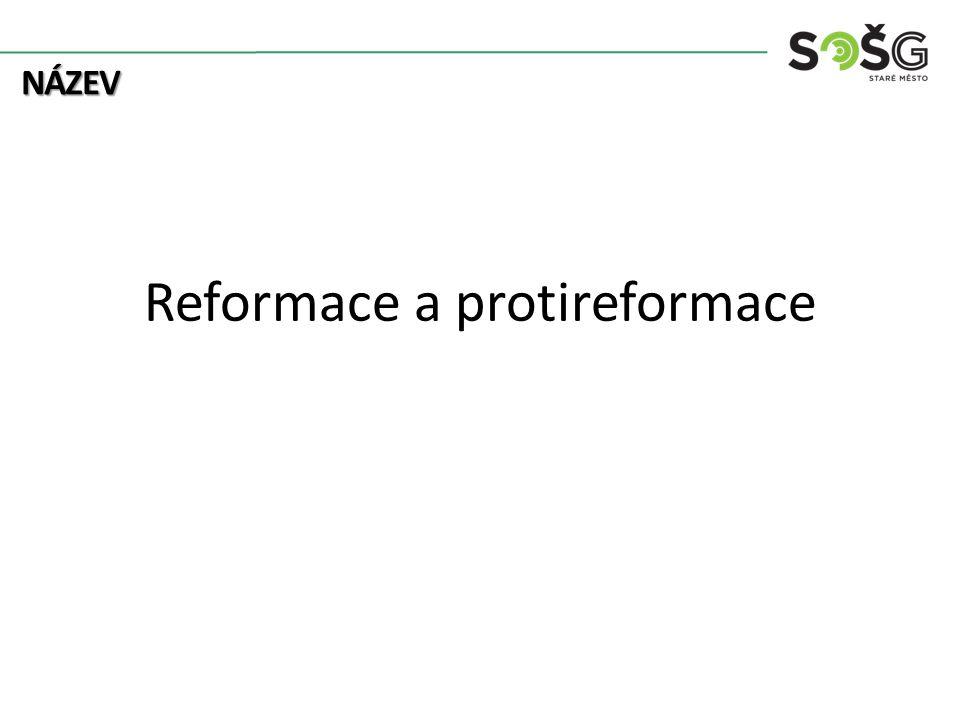 NÁZEV Reformace a protireformace
