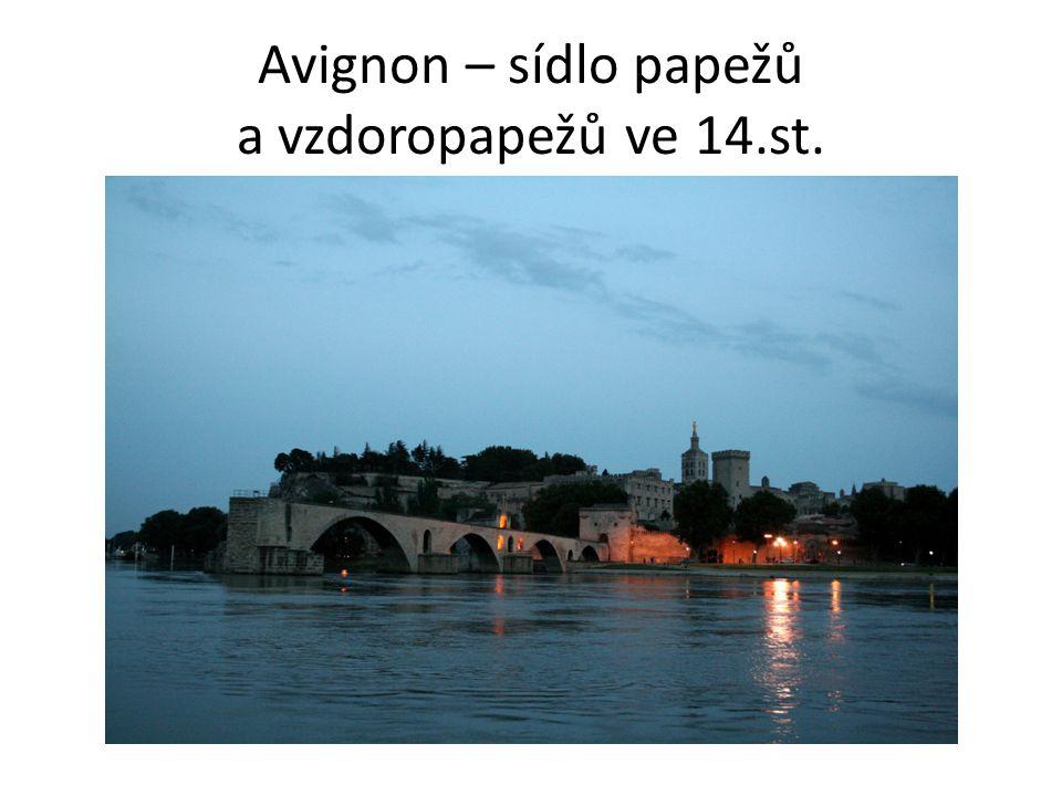 Avignon – sídlo papežů a vzdoropapežů ve 14.st.