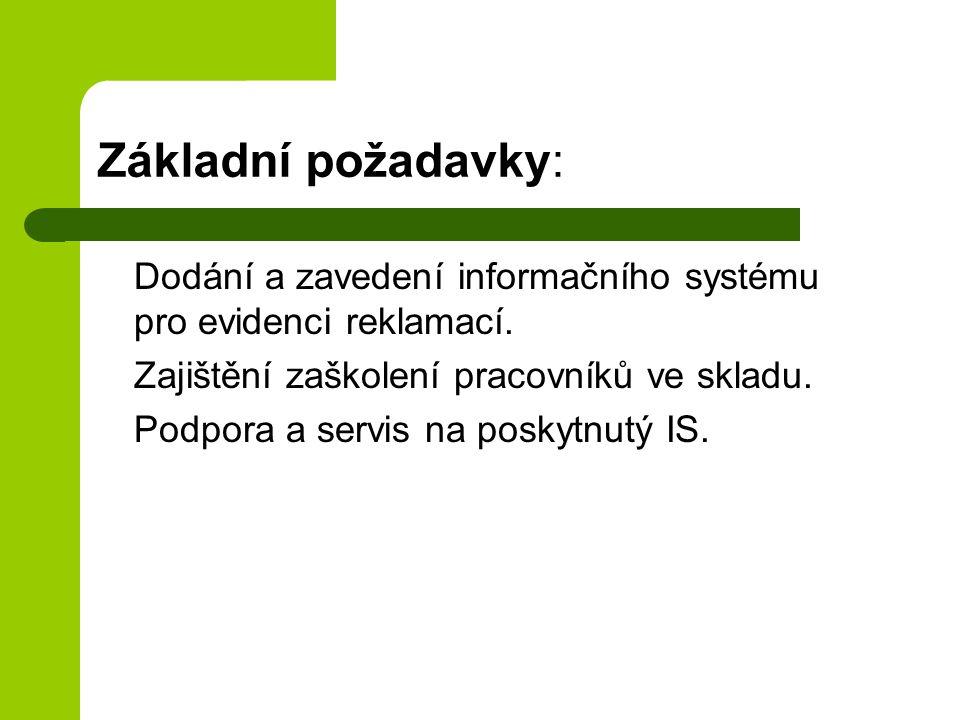 Základní požadavky: Dodání a zavedení informačního systému pro evidenci reklamací. Zajištění zaškolení pracovníků ve skladu. Podpora a servis na posky