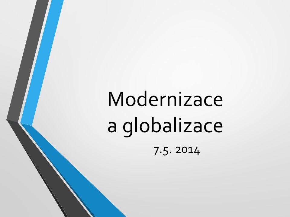 Modernizace a globalizace 7.5. 2014