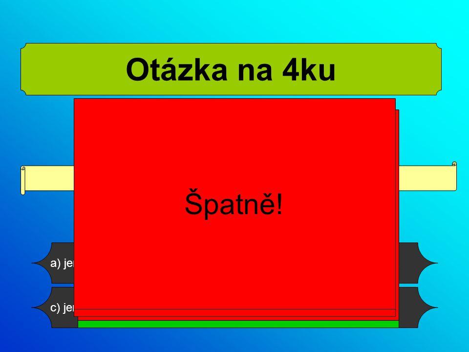 b) texty, animace, obrázky… Do prezentace je možné vkládat: a) jen texty a obrázky d) jen texty a animacec) jen obrázky Otázka na 4ku Správně Špatně!