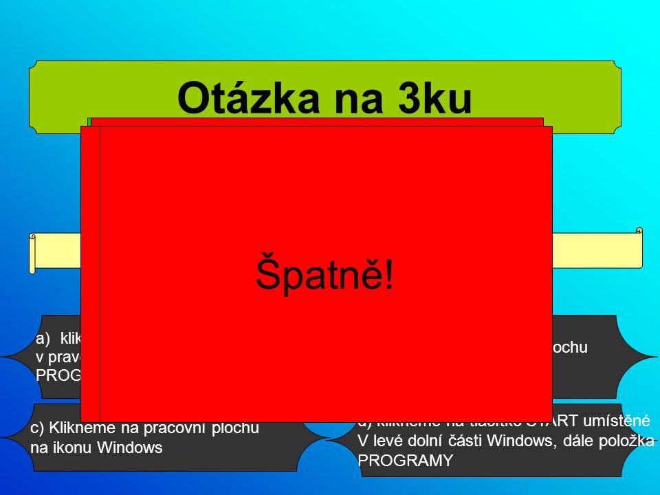 c) Klikneme na pracovní plochu na ikonu Windows Jak spustíme EXCEL.