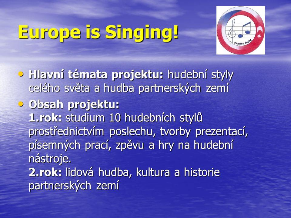 Europe is Singing! Hlavní témata projektu: hudební styly celého světa a hudba partnerských zemí Hlavní témata projektu: hudební styly celého světa a h