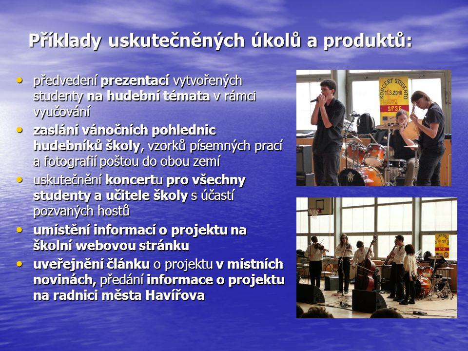 Příklady uskutečněných úkolů a produktů: předvedení prezentací vytvořených studenty na hudební témata v rámci vyučování předvedení prezentací vytvořen