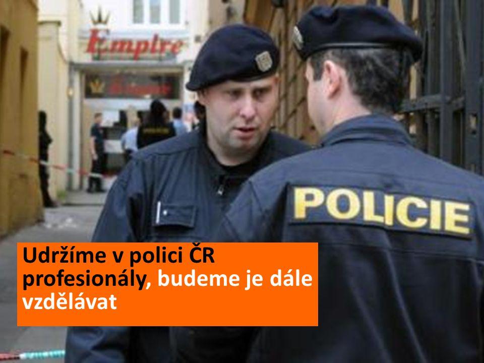 Udržíme v polici ČR profesionály, budeme je dále vzdělávat
