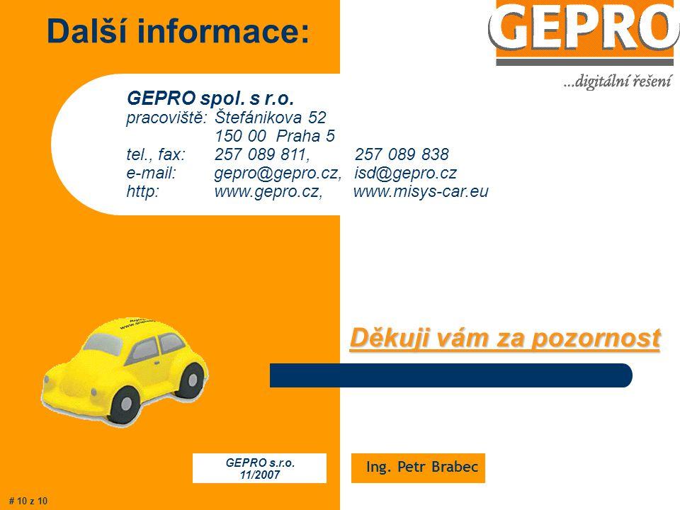 Pozvánka na přednášku: PŘEDNÁŠKOVÝ SÁL 246 18:10 – 18:30 MISYS-CAR - dopravní informační systém pro firmy i jednotlivce Ing.