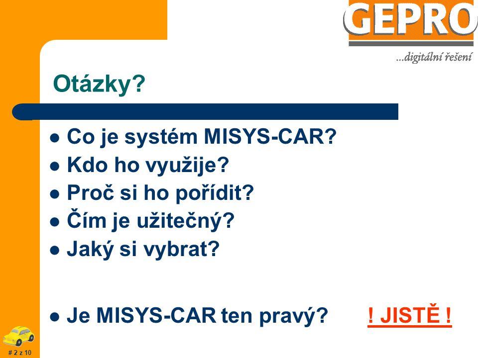MISYS-CAR úvodní informace o dopravním IS 13. ročník setkání uživatelů GEPRO a ATLAS G E P R O, s.