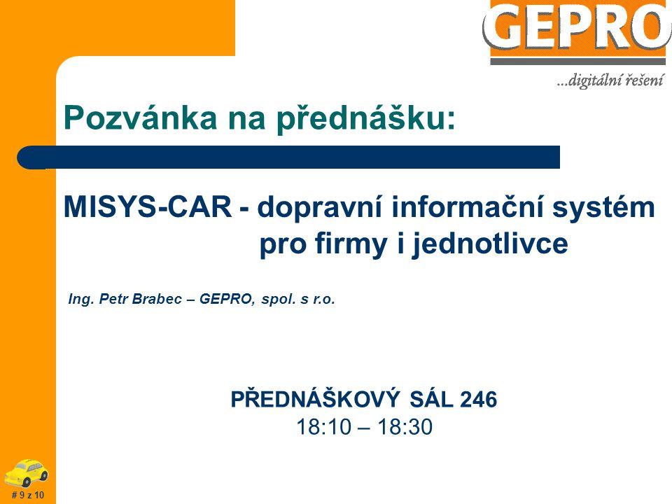 Oceně ní Ocenění pro MISYS-CAR: Děkujeme partnerům projektu ZENTIVA CAR SYSTEM aplikace systému MISYS-CAR jako vnitrofiremní systém evidence podnikového vozového parku získal 2.