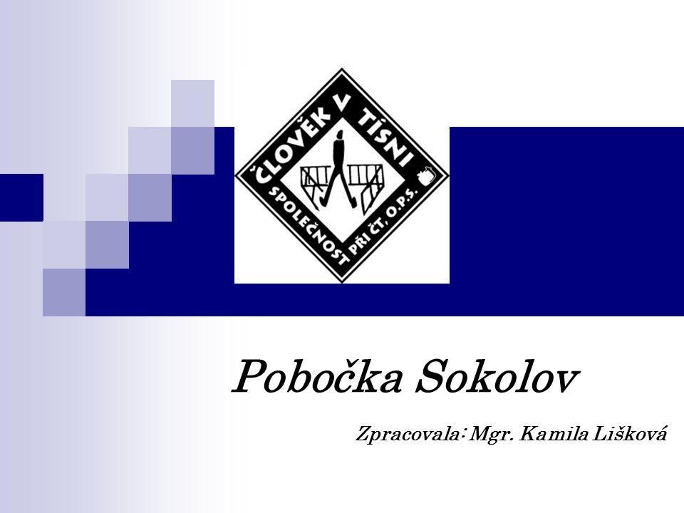 Pobočka Sokolov Zpracovala: Mgr. Kamila Lišková