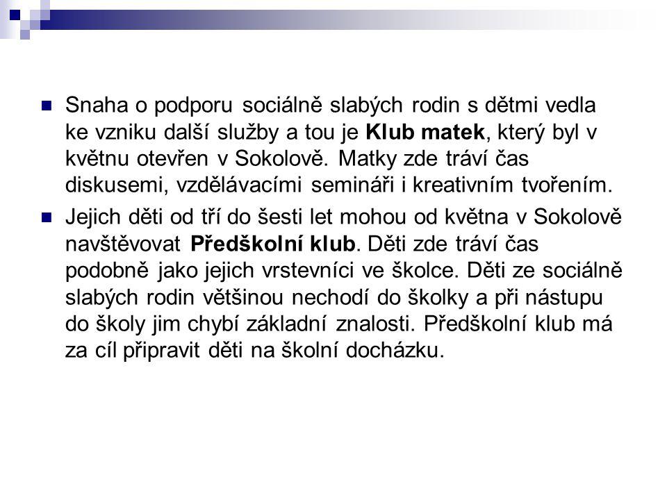 Snaha o podporu sociálně slabých rodin s dětmi vedla ke vzniku další služby a tou je Klub matek, který byl v květnu otevřen v Sokolově.