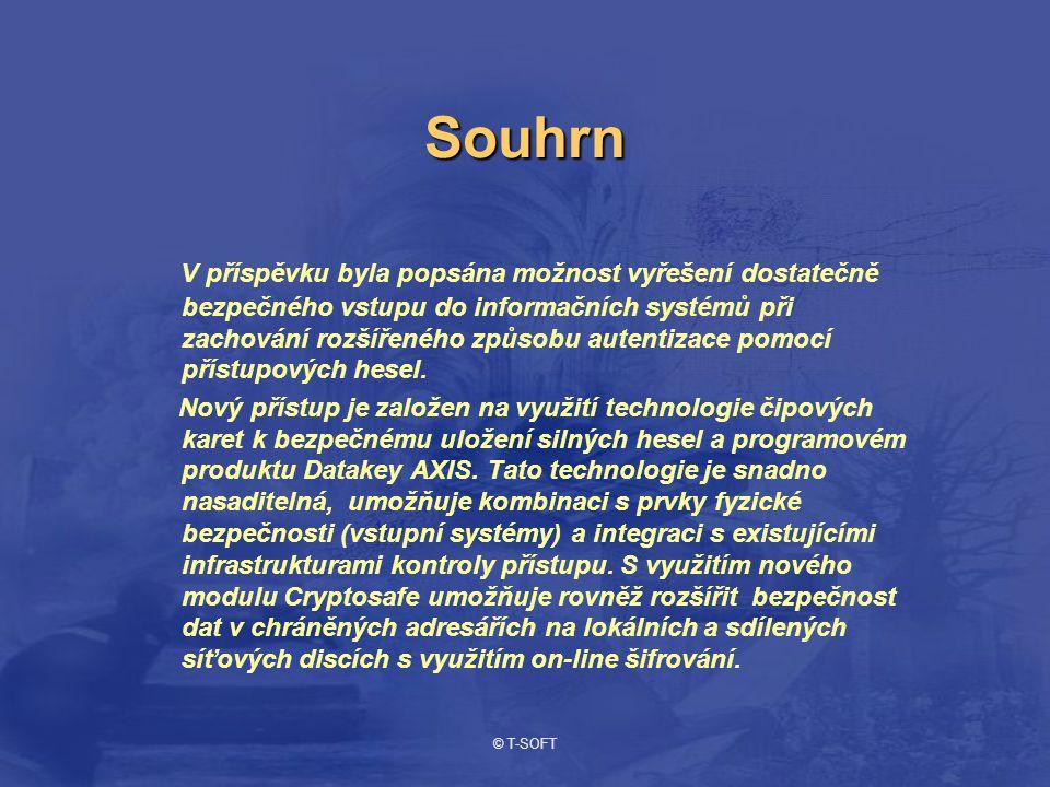© T-SOFT Souhrn V příspěvku byla popsána možnost vyřešení dostatečně bezpečného vstupu do informačních systémů při zachování rozšířeného způsobu autentizace pomocí přístupových hesel.
