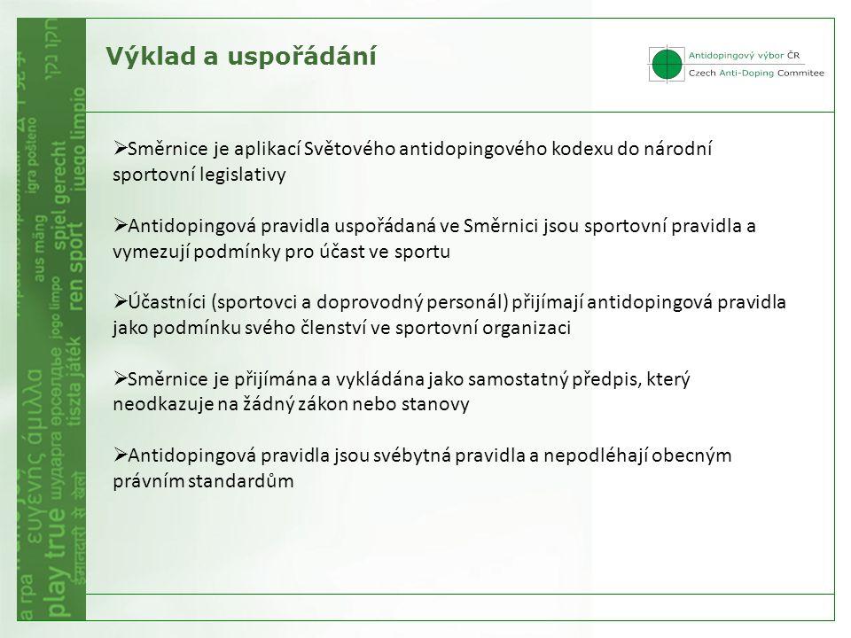Výklad a uspořádání  Směrnice je aplikací Světového antidopingového kodexu do národní sportovní legislativy  Antidopingová pravidla uspořádaná ve Sm