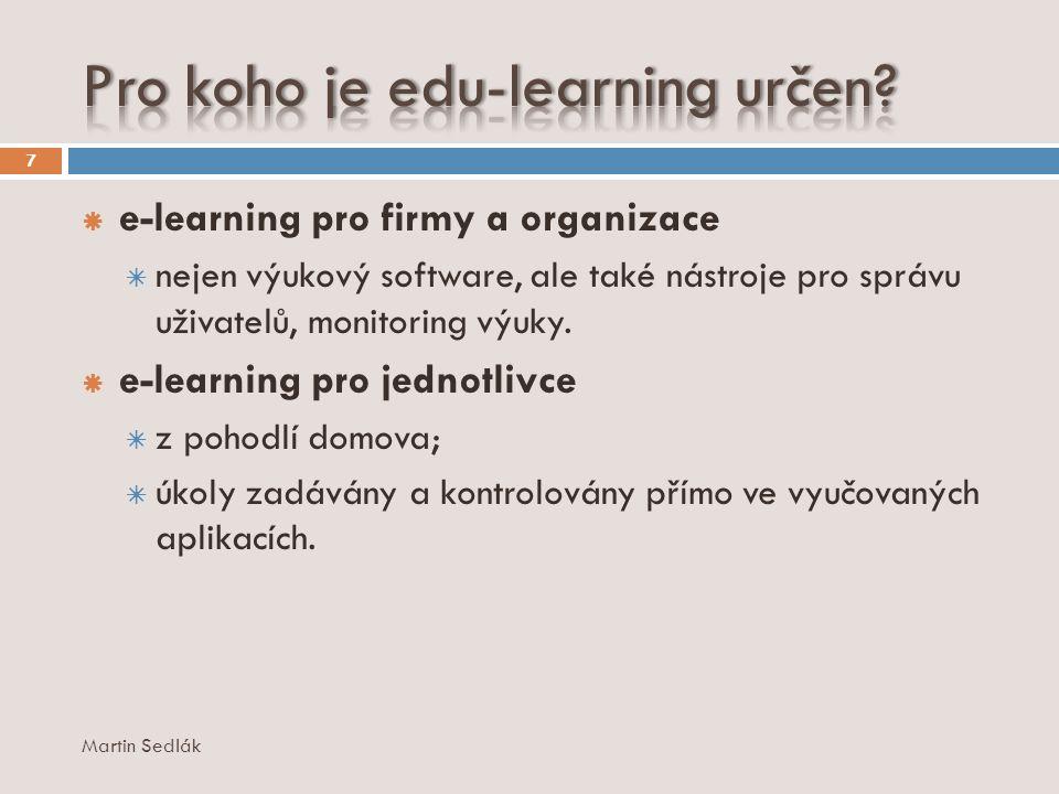 7  e-learning pro firmy a organizace  nejen výukový software, ale také nástroje pro správu uživatelů, monitoring výuky.