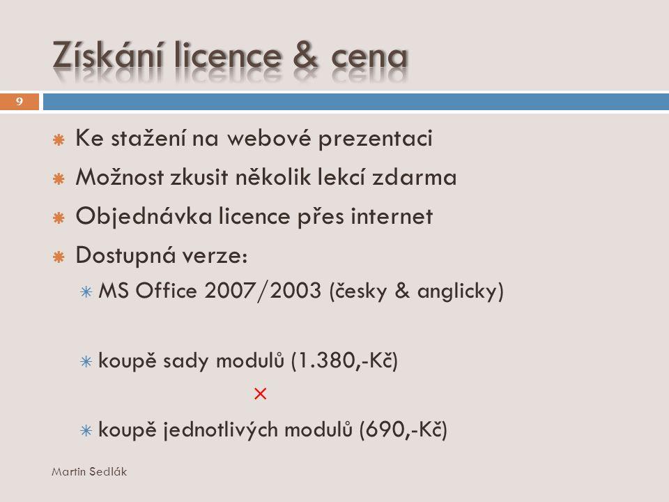 9 KKe stažení na webové prezentaci MMožnost zkusit několik lekcí zdarma OObjednávka licence přes internet DDostupná verze: MMS Office 2007/2003 (česky & anglicky) kkoupě sady modulů (1.380,-Kč) × kkoupě jednotlivých modulů (690,-Kč)