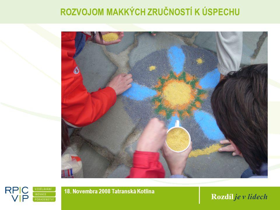 Rozdíl je v lidech ROZVOJOM MAKKÝCH ZRUČNOSTÍ K ÚSPECHU 18. Novembra 2008 Tatranská Kotlina