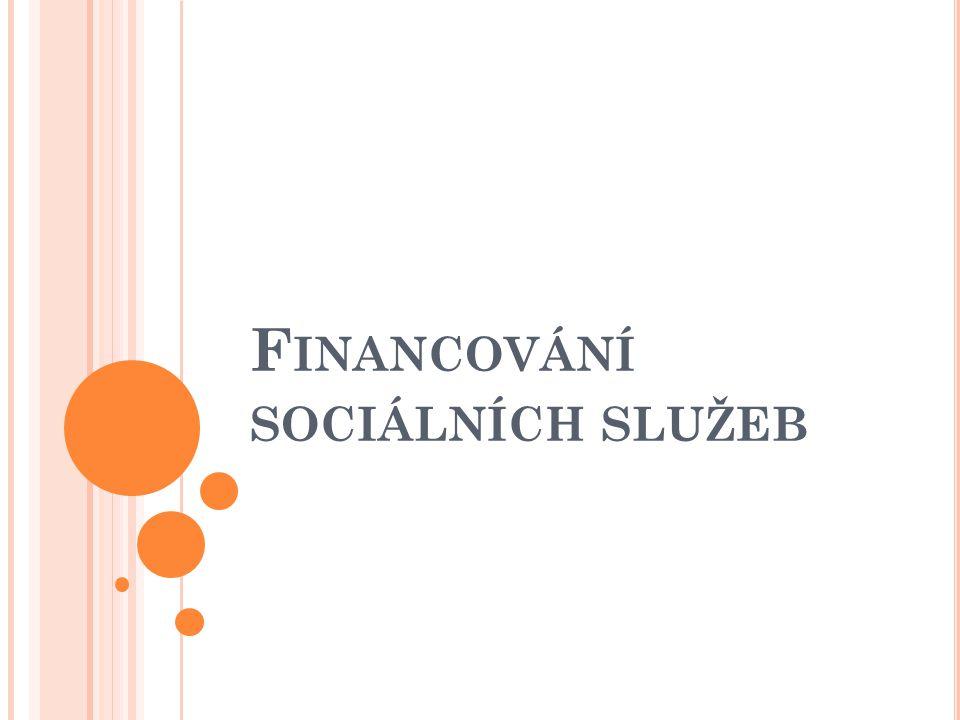 Z finančního resp.ekonomického hlediska se objevuje otázka potřeby sociálních služeb.