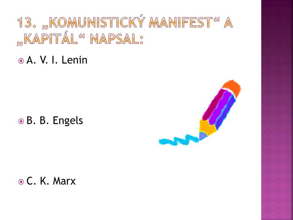 A. V. I. Lenin  B. B. Engels  C. K. Marx