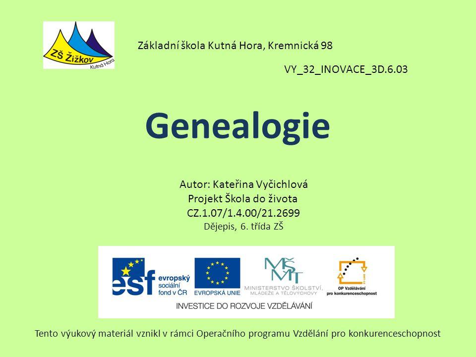 Genealogie Pomocná věda historická, která zkoumá vztahy mezi lidskými jedinci.