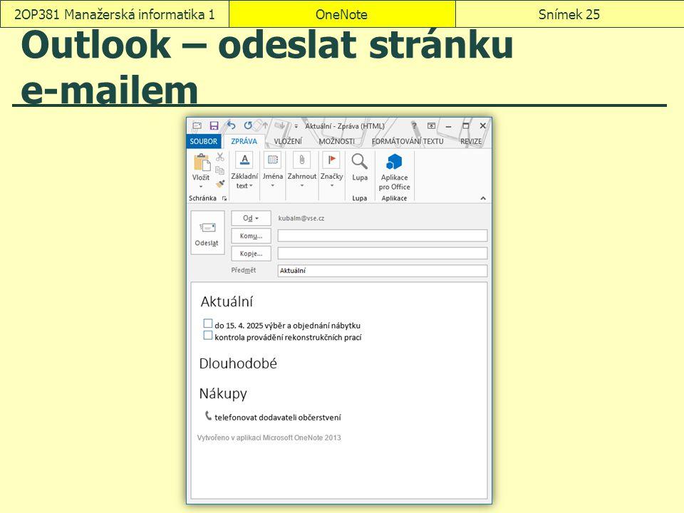 Outlook – odeslat stránku e-mailem OneNoteSnímek 252OP381 Manažerská informatika 1