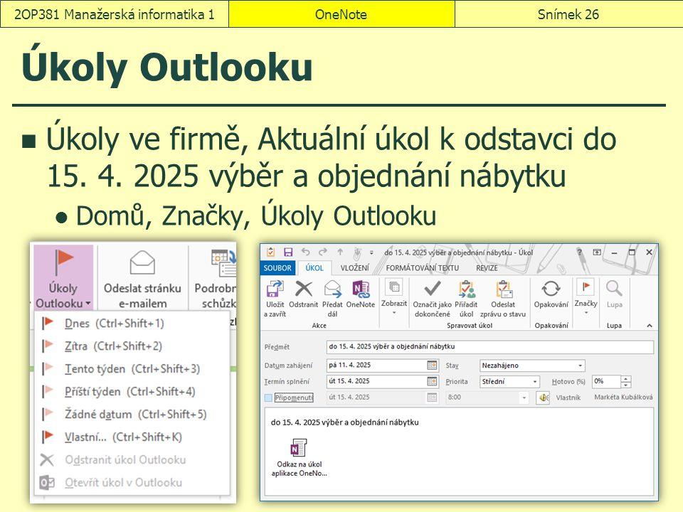 Úkoly Outlooku Úkoly ve firmě, Aktuální úkol k odstavci do 15. 4. 2025 výběr a objednání nábytku Domů, Značky, Úkoly Outlooku OneNoteSnímek 262OP381 M