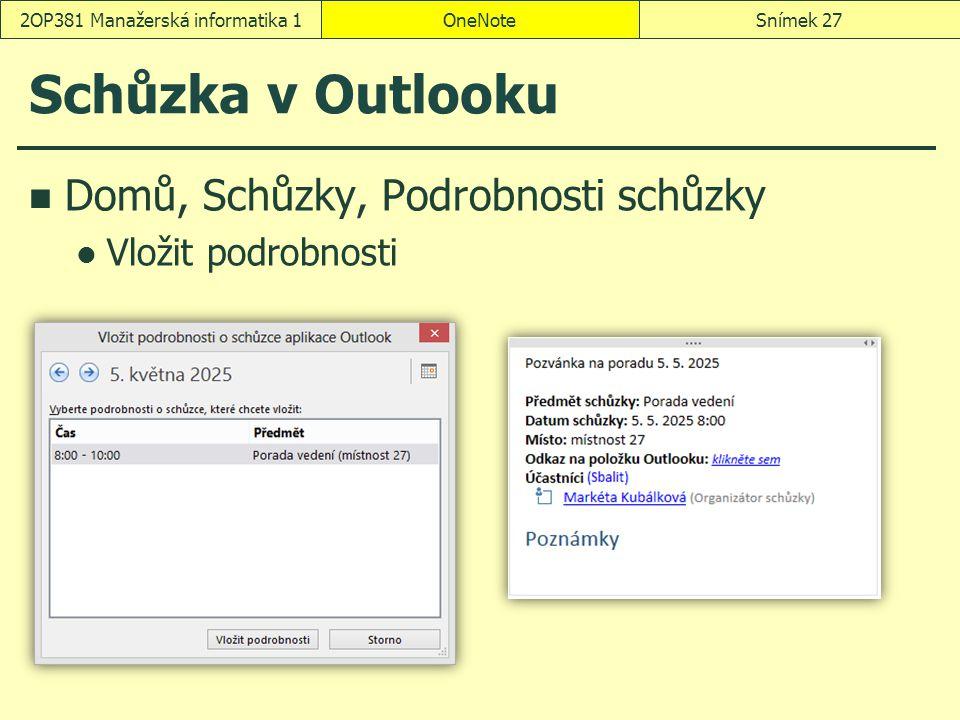 Schůzka v Outlooku Domů, Schůzky, Podrobnosti schůzky Vložit podrobnosti OneNoteSnímek 272OP381 Manažerská informatika 1